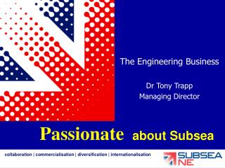 The Engineering Business Dr Tony Trapp Managing Director