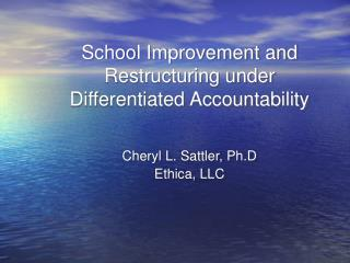 School Improvement and Restructuring under Differentiated Accountability