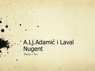 A.Lj.Adamić i Laval Nugent