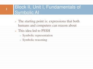 Block II, Unit I, Fundamentals of Symbolic AI