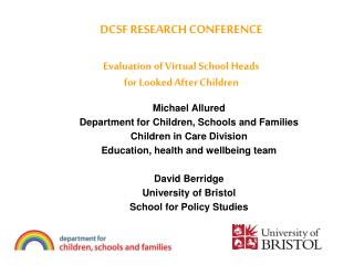 DCSF RESEARCH CONFERENCE Evaluation of Virtual School Heads  for Looked After Children