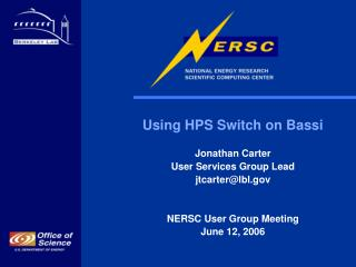 Using HPS Switch on Bassi Jonathan Carter User Services Group Lead jtcarter@lbl