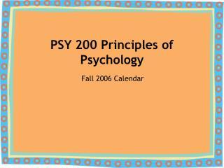 PSY 200 Principles of Psychology