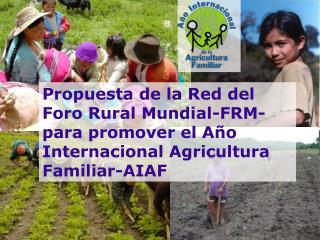 Agricultura Familiar  Es mucho más que un modelo de producción. Es la base de: