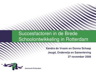 Xandra de Vroom en Donna Schaap  Jeugd, Onderwijs en Samenleving 27 november 2008