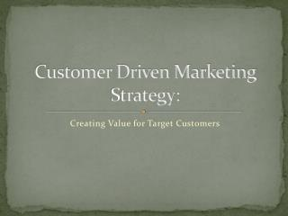 Customer Driven Marketing Strategy: