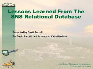 Lessons Learned From The SNS Relational Database