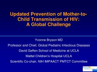 Updated Prevention of Mother-to-Child Transmission of HIV:  A Global Challenge