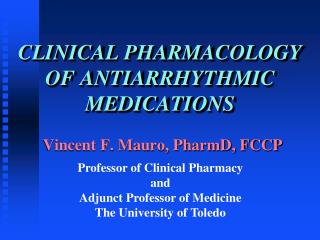 CLINICAL PHARMACOLOGY OF ANTIARRHYTHMIC MEDICATIONS