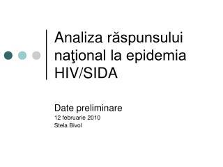Analiza r ăspunsului naţional la epidemia HIV/SIDA