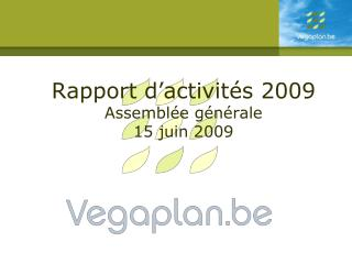 Rapport d'activités 2009 Assemblée générale 15 juin 2009