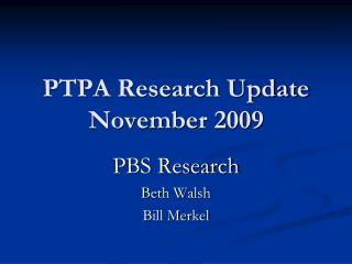 PTPA Research Update November 2009