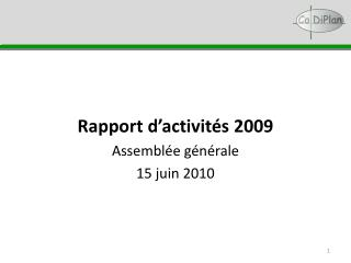 Rapport d'activités 2009 Assemblée générale 15 juin 2010