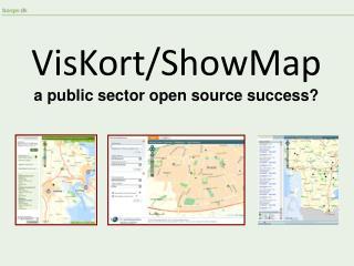 VisKort/ShowMap  a public sector open source success?