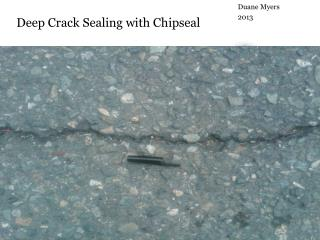 Deep Crack Sealing with Chipseal