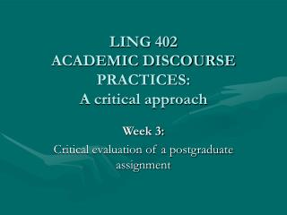 LING 402   ACADEMIC DISCOURSE PRACTICES:  A critical approach