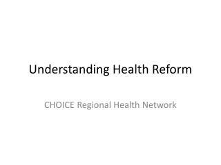 Understanding Health Reform