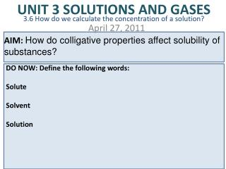 UNIT 3 SOLUTIONS AND GASES 3.6 How do we calculate the concentration of a solution?