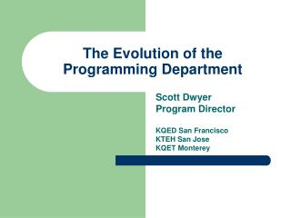 The Evolution of the Programming Department