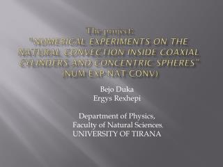 Bejo Duka Ergys Rexhepi Department of Physics,  Faculty of Natural Sciences , UNIVERSITY OF TIRANA