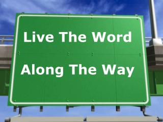 Live The Word Along The Way