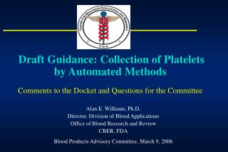 Draft Guidance: Collection of Platelets by Automated Methods  Comments to the Docket and Questions for the Committee