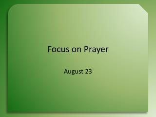 Focus on Prayer