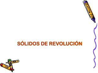 SÓLIDOS DE REVOLUCIÓN
