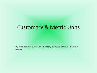Customary & Metric Units