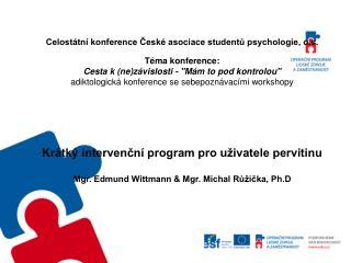Celostátní konference České asociace studentů psychologie, o.s. Téma konference: