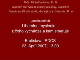 Lunchseminár Liberálne myslenie –  z čoho vychádza a kam smeruje    Bratislava, PDCS