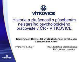 Historie a zkušenosti s působením nejstaršího psychologického pracoviště v ČR - VÍTKOVICE