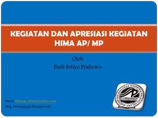 KEGIATAN DAN APRESIASI KEGIATAN HIMA AP/ MP