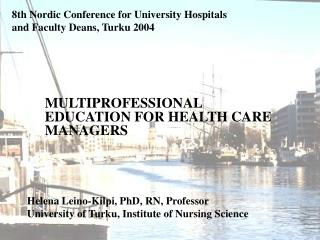 8th Nordic Conference for University Hospitals and Faculty Deans, Turku 2004