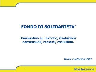 FONDO DI SOLIDARIETA' Consuntivo su revoche, risoluzioni consensuali, reclami, esclusioni.