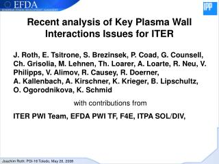 Recent analysis of Key Plasma Wall Interactions Issues for ITER