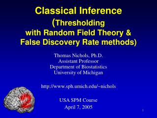 Classical Inference ( Thresholding with Random Field Theory & False Discovery Rate methods)
