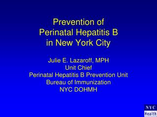 Prevention of  Perinatal Hepatitis B   in New York City