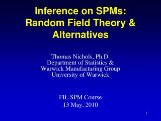 Inference on SPMs: Random Field Theory & Alternatives