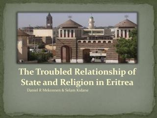 The Troubled Relationship of State and Religion in Eritrea