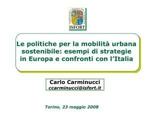 Le politiche per la mobilità urbana  sostenibile: esempi di strategie