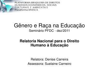 Gênero e Raça na Educação Seminário PFDC - dez/2011