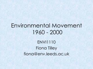 Environmental Movement  1960 - 2000