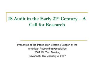 IS Audit in the Early 21 st  Century – A Call for Research