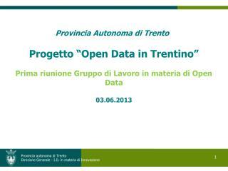 Provincia autonoma di Trento Direzione Generale - I.D. in materia di Innovazione