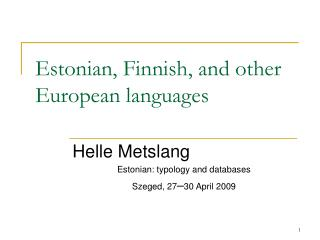 Estonian, Finnish, and other European languages