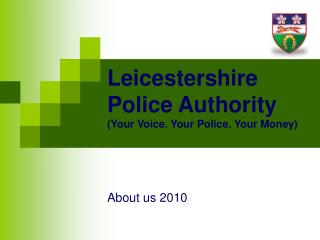Leicestershire Police Authority (Your Voice. Your Police. Your Money)