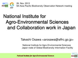 National Institute for    Agro-Environmental Sciences    and Collaboration work in Japan