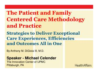 The Patient and Family Centered Care Methodology and Practice
