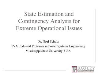 State Estimation and Contingency Analysis for Extreme Operational Issues